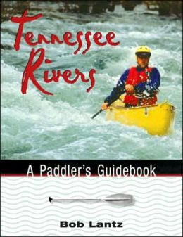 Tennessee Rivers: A Paddler's Guidebook
