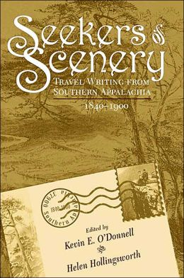Seekers of Scenery: Travel Writing from Southern Appalachia, 1840-1900