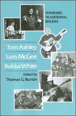 Tom Ashley, Sam Mcgee, Bukka White: Tennessee Traditional Singers