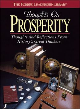 Thoughts on Prosperity: Thoughts and Reflections from History's Great Thinkers