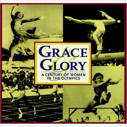 Grace and Glory: A Century of Women in the Olympics