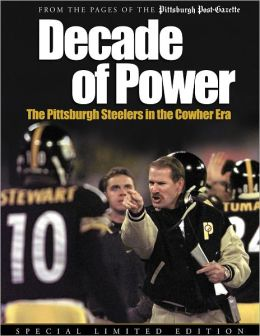 Decade of Power: The Pittsburgh Steelers in the Cowher Era