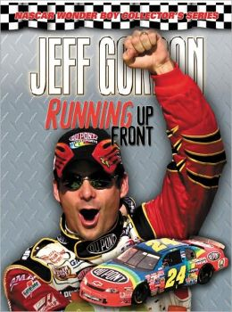 Jeff Gordon: Running Up Front