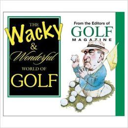 The Wacky and Wonderful World of Golf
