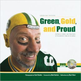 Green, Gold and Proud: Portraits, Stories, and Traditions of the Greatest Fans in the World