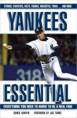 Yankees Essential: Everything You Need to Know to Be a Real Fan!
