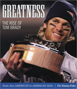Greatness: The Rise of Tom Brady from All-American to American Idol