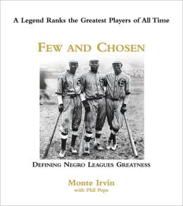 Few and Chosen: Defining Negro Leagues Greatness