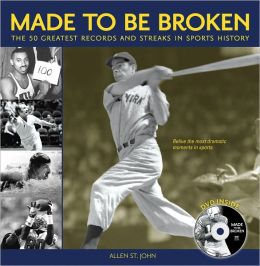 Made to Be Broken: 50 Greatest Records and Streaks in Sports