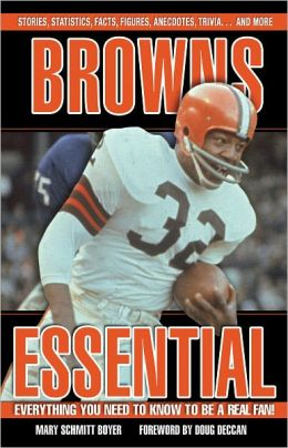 Browns Essential: Everything You Need to Know to Be a Real Fan