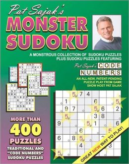 Pat Sajak's Monster Sudoku: A Monstrous Collection of Sudoku Puzzles Plus Sudoku Puzzles Featuring Pat Sajak's Code Numbers