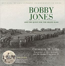 Bobby Jones and the Quest for the Grand Slam: Official 75th Anniversary Commemorative Book
