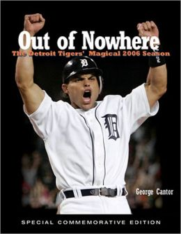 Out of Nowhere: The Detroit Tiger's Magical 2006 Season