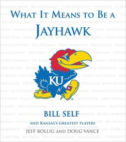 What It Means to Be a Jayhawk: Bill Self and Kansas' Greatest Players