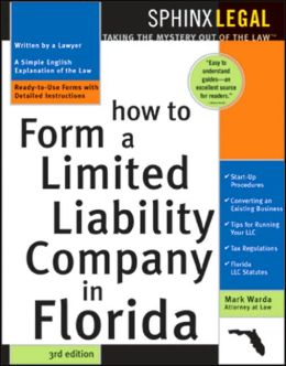 How to Form a Limited Liability Company in Florida, 3E
