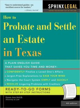 How To Probate&Settle An Estate In Texas, 4e