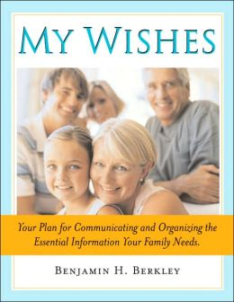 My Wishes: A Practical Guide and Organizer for Protecting Your Loved Ones