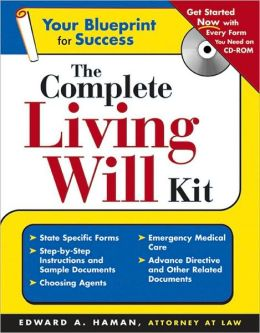 The Complete Living Will Kit: Your Blueprint for Success