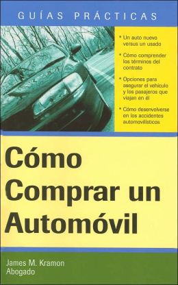 Como Comprar un Automovil: How to Buy an Automobile