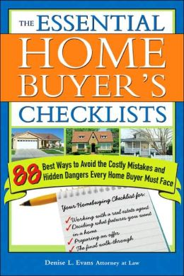 The Essential Home Buyers Checklist: 88 Best Ways to Avoid the Costly Mistakes and Hidden Dangers Every Home Buyer Must Face
