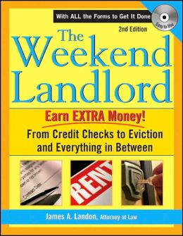 Weekend Landlord with CD, 2E: From Credit Checks to Evictions and Everything in Between