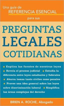 Una referencia esencial para sus preguntas legales diarias (An Essential Reference for Your Everyday Legal Questions)