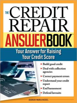 Credit Repair Answer Book: Your Answer for Raising Your Credit Score