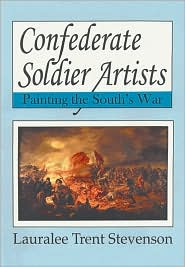 Confederate Soldier Artists: Painting the South's War