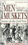 Of Men and Muskets: Stories of the Civil War