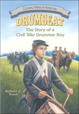 Drumbeat: The Story of a Civil War Drummer Boy