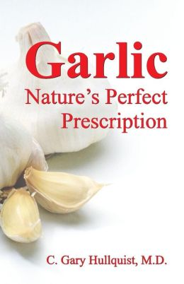Garlic-Nature's Perfect Prescription