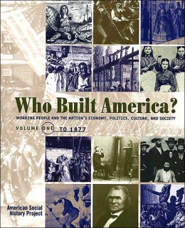 Who Built America?: To 1877