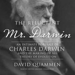 The Reluctant Mr. Darwin: An Intimate Portrait of Charles Darwin and the Making of His Theory of Evolution (Great Discoveries Series)