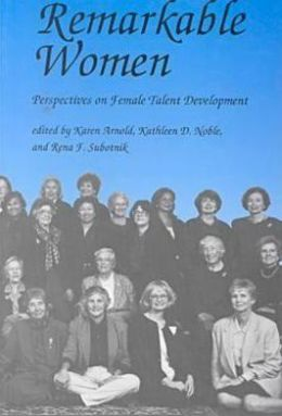 Remarkable Women: Perspectives on Female Talent Development