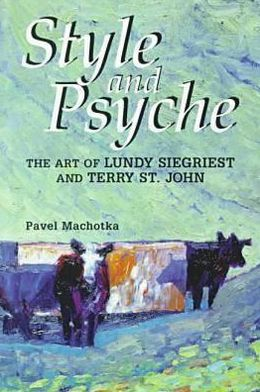 Style and Psyche: The Art of Lundy Siegriest and Terry St. John