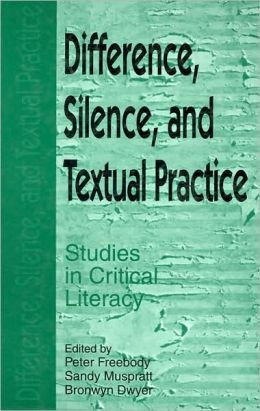 Difference, Silence and Cultural Practice: Studies in Critical Literacy