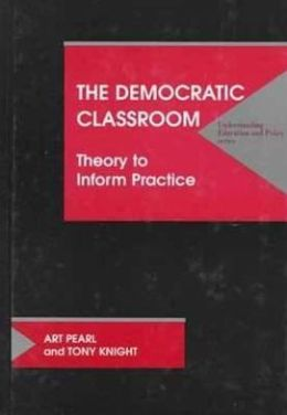 Democratic Classroom: Theory to Inform Practice