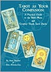 Tarot as Your Companion: A Practical Guide to the Rider Waite and Crowley Thoth Tarot Decks