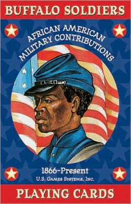 Buffalo Soldiers Playing Cards: African American Military Contributions 1866-Present