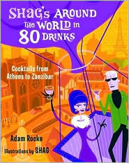 Shag's Around the World in 80 Drinks: Cocktails from Athens to Zanzibar