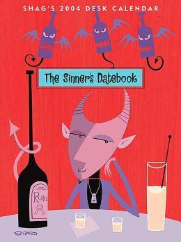 2004 The Sinner's Datebook: Shag's Desk Calendar