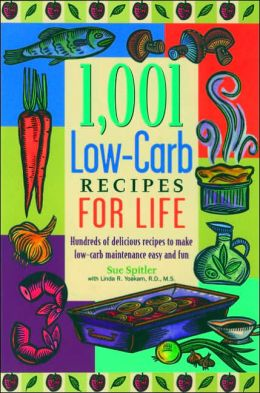1,001 Low-Carb Recipes for Life: The Great-Tasting Way to a Slimmer Lifestyle