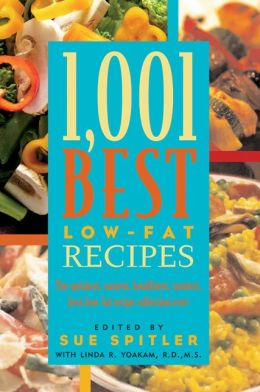 1,001 Best Low-Fat Recipes: The Quickest, Easiest, Fastest, Healthiest, Best Low-Fat Recipe Collection Ever