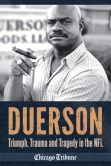 Book Cover Image. Title: Duerson:  Triumph, Trauma and Tragedy in the NFL, Author: Chicago Tribune Staff