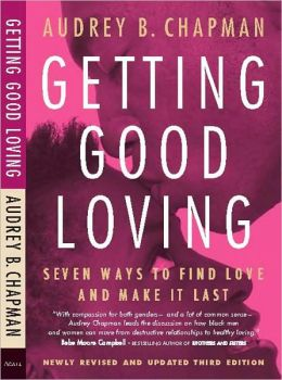 Getting Good Loving: Seven Ways to Find Love and Make it Last