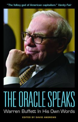 The Oracle Speaks: Warren Buffett In His Own Words