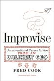 Improvise: Unconventional Career Advice from an Unlikely CEO