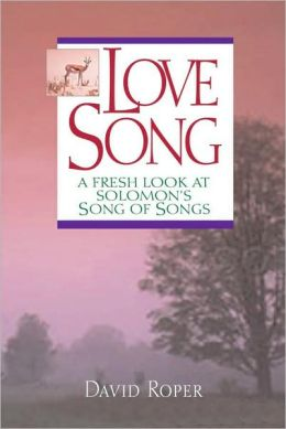 Song of a Longing Heart: Fresh Insights on Song of Solomon