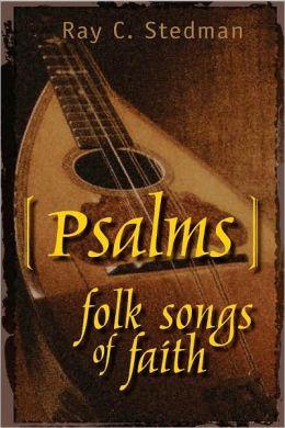 Psalms: Folk Songs of Faith