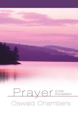 Prayer: A Holy Occupation